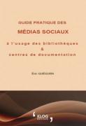 Guide pratique des médias sociaux à l'usage des bibliothèques et centres de documentation