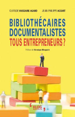 Bibliothécaires, documentalistes : tous entrepreneurs ?