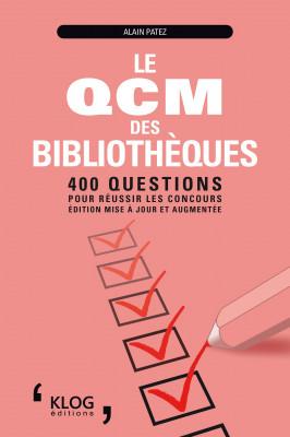 Le QCM des bibliothèques :  400 questions pour réussir les concours