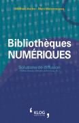 Bibliothèques numériques. Solutions de diffusion (Gallica marque blanche, archive.org, etc.)