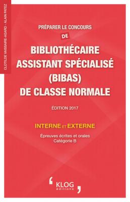 Préparer le concours de BIBAS de classe normale. Édition 2017